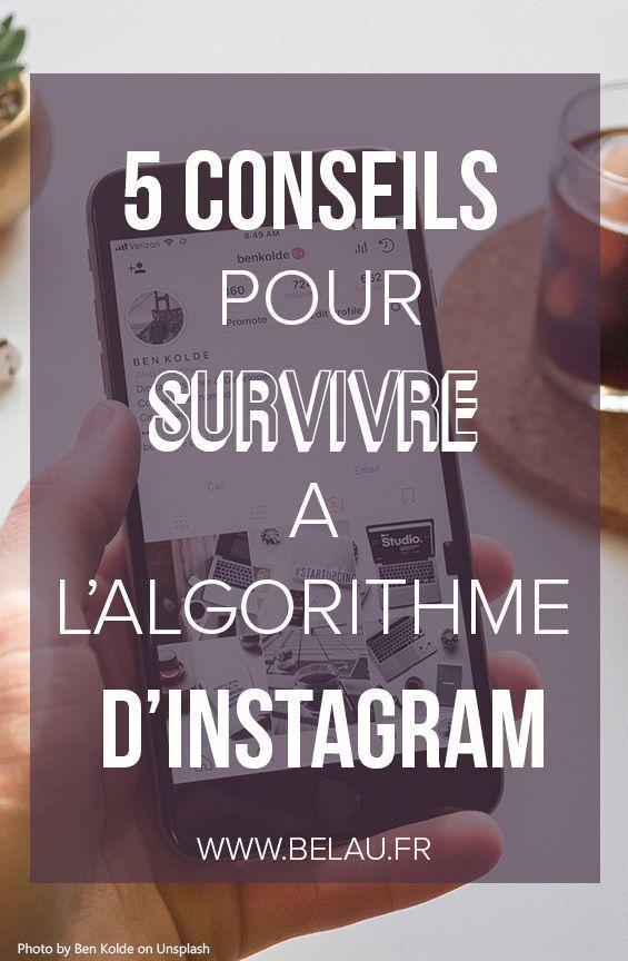 Survivre À L4 4algorythme D6 6instagram 5 conseils pour survivre à l'algorythme d'instagram