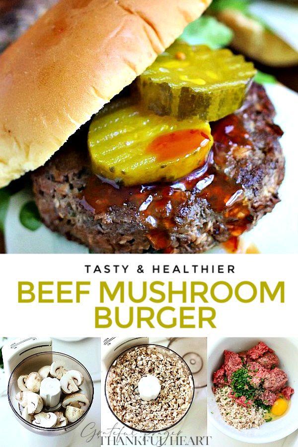 Blended Mushroom Beef Burger Grateful Prayer Thankful Heart In 2020 Burger Recipes Beef Beef Burgers Mushroom Burger Recipe