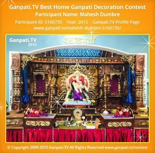 Mahesh Dumbre Home Ganpati Picture 2015. View More Pictures And Videos Of Ganpati  Decoration At