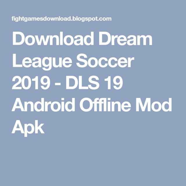 Dream League Soccer 2019 - DLS 19 Android Offline Mod Apk Download