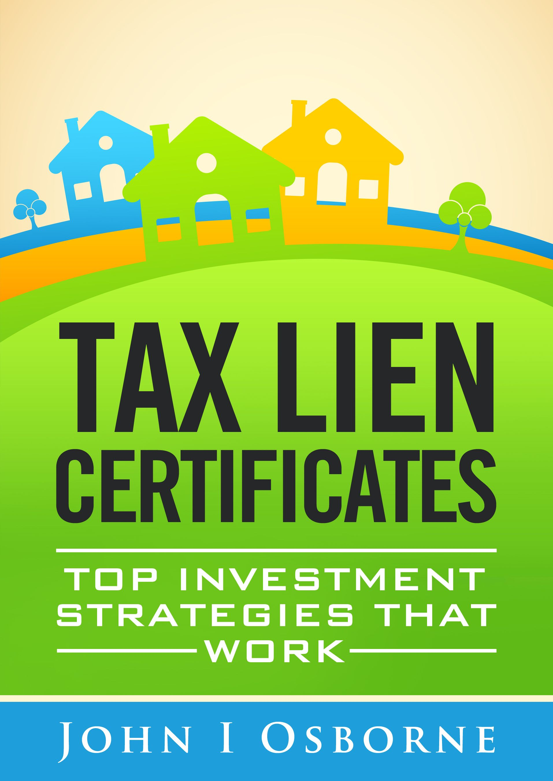 Investing In Tax Lien Certificates Can Be A Very Profitable Way To
