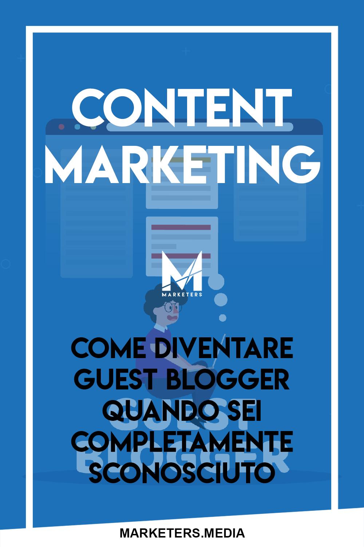 Come Diventare Guest Blogger Quando Sei Completamente Sconosciuto Marketing Success Blog
