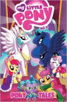 My Little Pony Pony Tales Volume 2 Ted Anderson Georgia Ball Katie Cook 9781613778739 Amazon Com Books My Little Pony Little Pony Mlp Pony