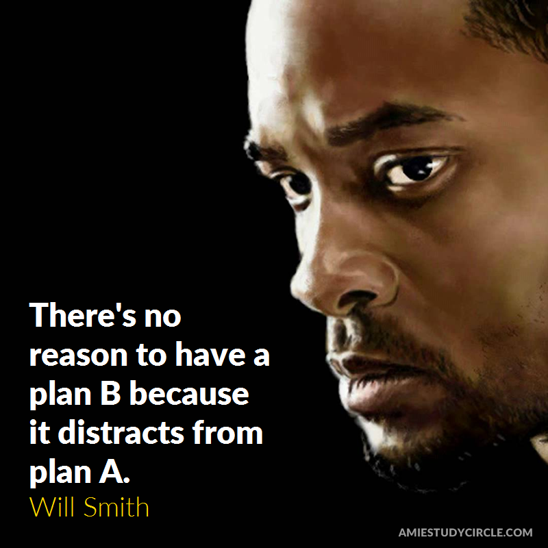 There S No Reason To Have A Plan B Because It Distracts From Plan A Will Smith Will Smith Quotes Inspirational Quotes Motivation Cliche Quotes