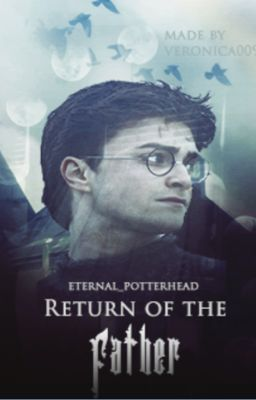 Return Of The Father Harry Potter Fanfiction Completed Harry Potter Wattpad Harry Potter Fanfiction Potter
