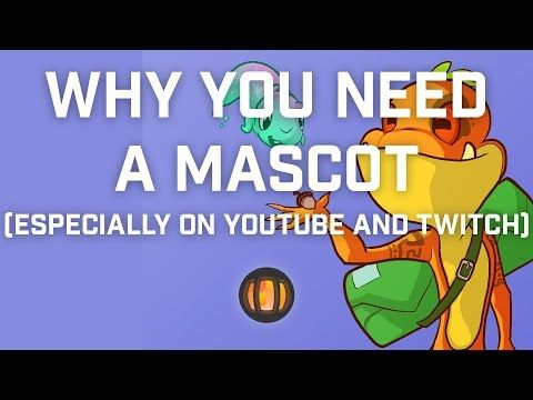 Why You Need a Mascot (especially on Youtube and Twitch) - YouTube