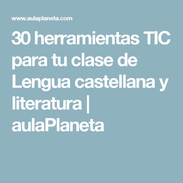 Foreign Language Fiction: 30 Herramientas TIC Para Tu Clase De Lengua Castellana Y