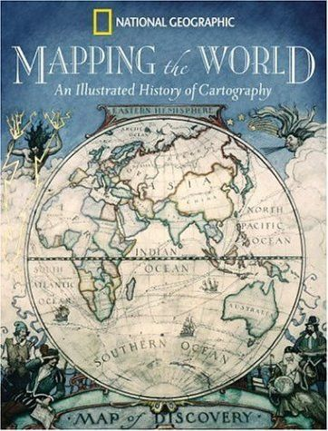 Mapping the world an illustrated history of cartography mapping the world an illustrated history of cartography gumiabroncs Image collections