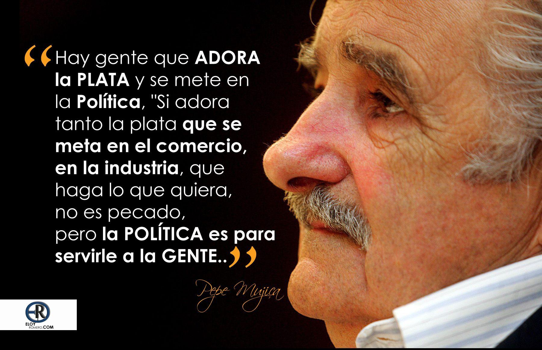 Mensajes De Reflexion: UN Mensaje Para Los Políticos De GRAN Pepe Mujica