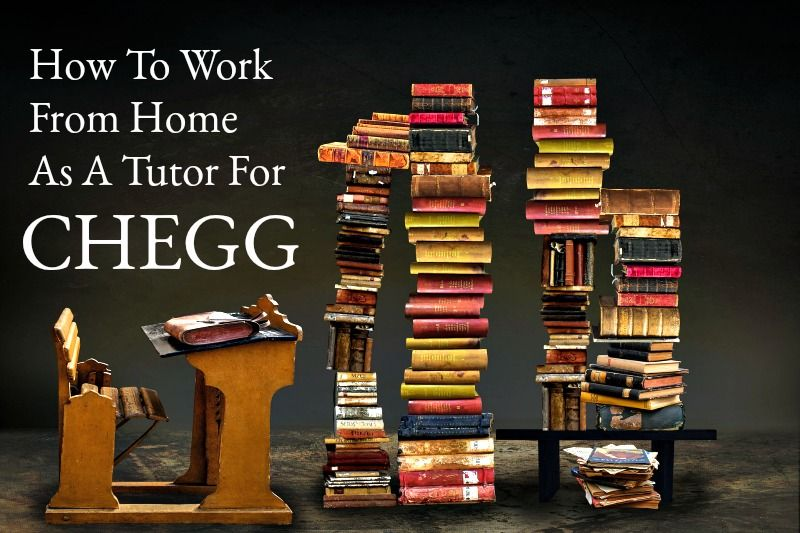 How To Work From Home as a Tutor For Chegg How to