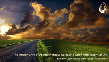 The Ancient Art of Aromatherapy: Releasing Grief with Essential Oils