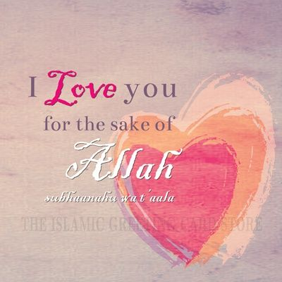 I Love You For The Sake Of Allah