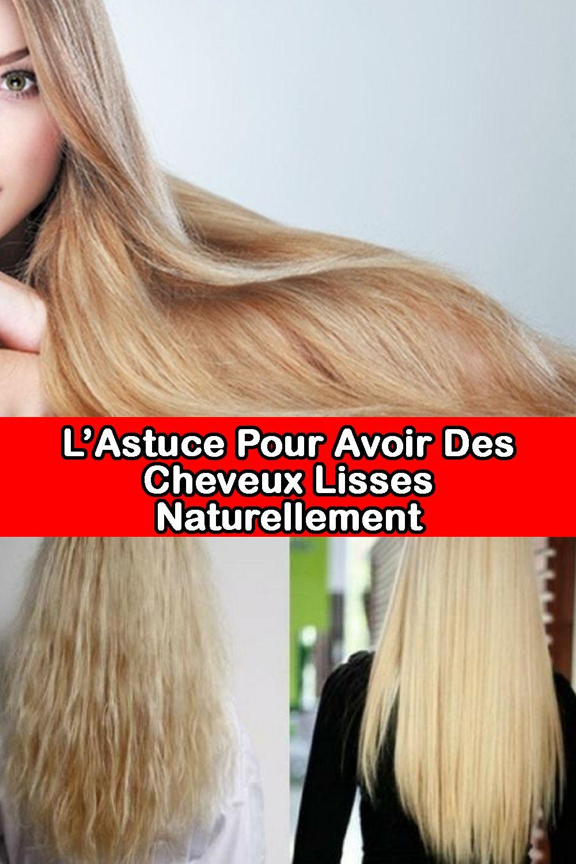 L Astuce Pour Avoir Des Cheveux Lisses Naturellement Curly Hair Styles Hairdresser Coiffure