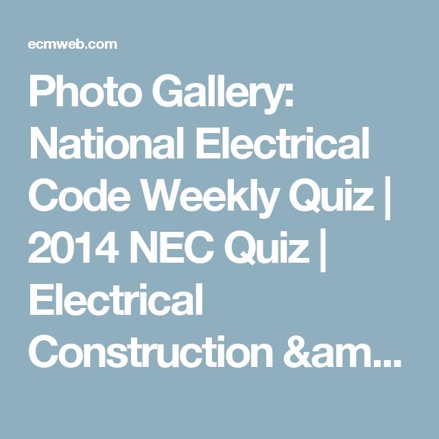 Photo Gallery: National Electrical Code Weekly Quiz | 2014 NEC Quiz ...