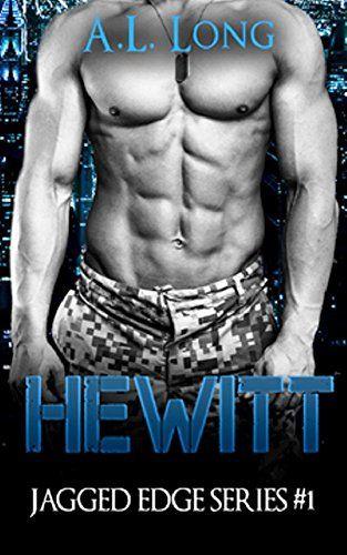 Hewitt: Jagged Edge Series #1 by A. L. Long https://www.amazon.com/dp/B01EQ7UHZ0/ref=cm_sw_r_pi_dp_nZ1lxbTTMNGFB