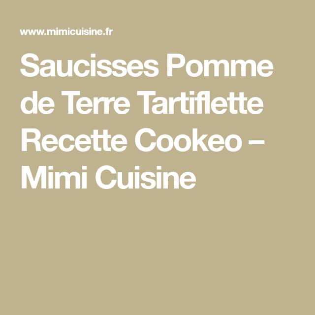 Saucisses Pomme de Terre Tartiflette Recette Cookeo – Mimi Cuisine #tartifletterecette Saucisses Pomme de Terre Tartiflette Recette Cookeo – Mimi Cuisine