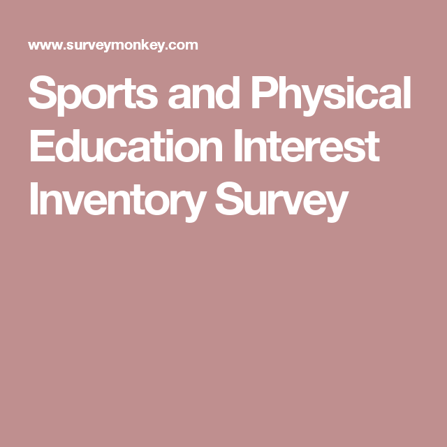 Sports And Physical Education Interest Inventory Survey  Teaching