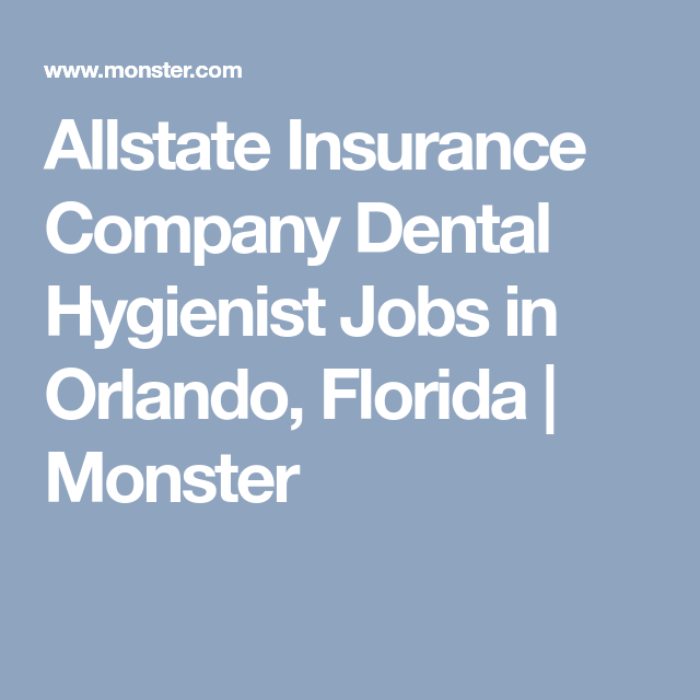 Allstate Insurance Company Dental Hygienist Jobs In Orlando