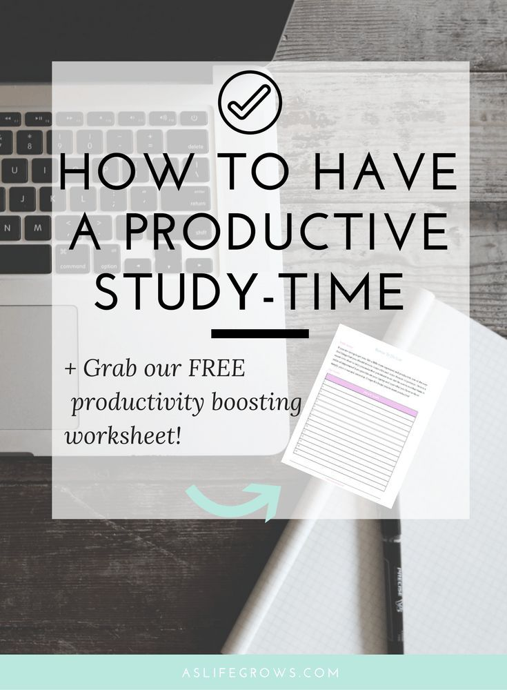 How To Have A Productive Study Time College Life Skills And