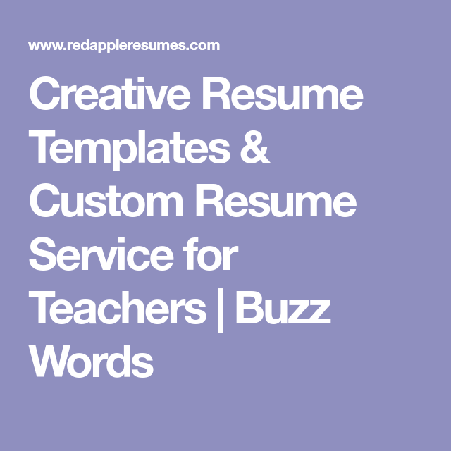 Resume Buzz Words Creative Resume Templates & Custom Resume Service For Teachers