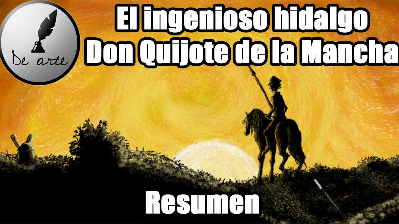 El Ingenioso Hidalgo Don Quijote De La Mancha Resumen Youtube