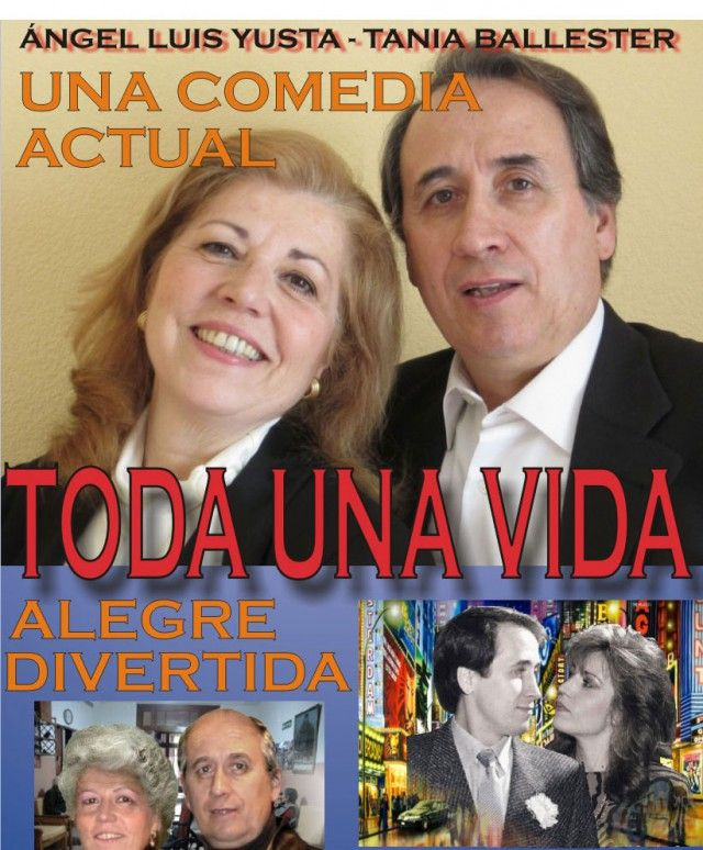 Toda Un Vida Comedia Con ángel Luis Yusta Y Tania Ballester En El Kursaal El 11 De Enero A Las 21 00 Horas Comedia 11 De Enero Luis