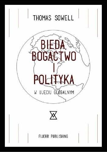 W książce Bieda, bogactwo i polityka w ujęciu globalnym