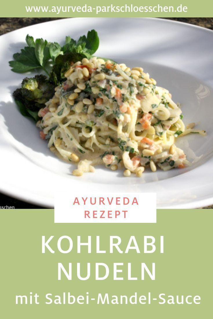 Ein ideales Ayurveda Rezept für Pitta-Typen: Kohlrabi-Nudeln mit Salbei-Mande…