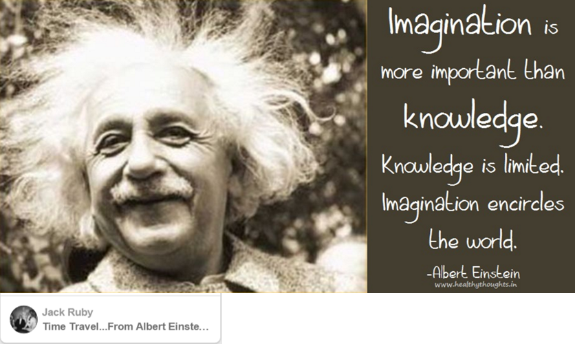 """Imagination"" Is More Important Than Knowledge. ""Knowledge"