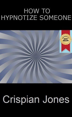 How To Hypnotize Someone By Crispian Jones Http Www Amazon Com Dp B009at7x3o Ref Cm Sw R Pi Dp Iaz1qb0nf06kv Free Kindle Books Hypnotic The Secret World