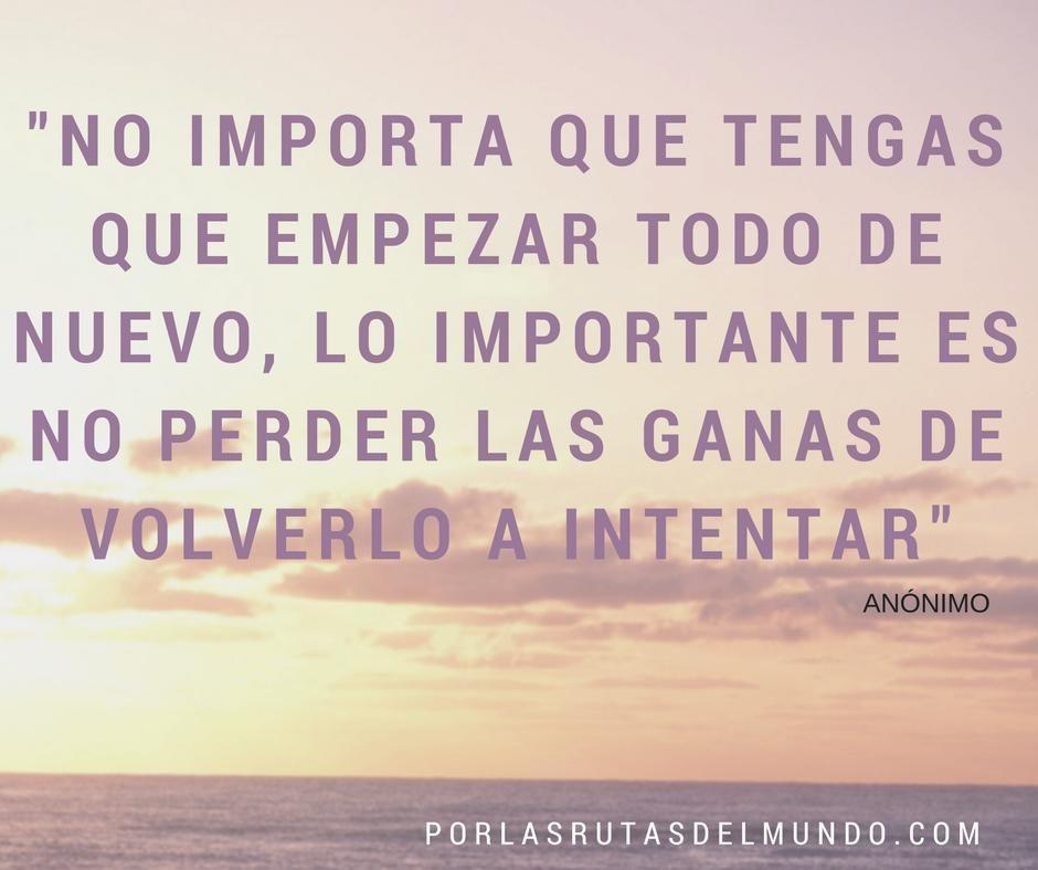 frases que ayudan en los momentos dificiles de un viaje y de la vida #porlasrutasdelmundo