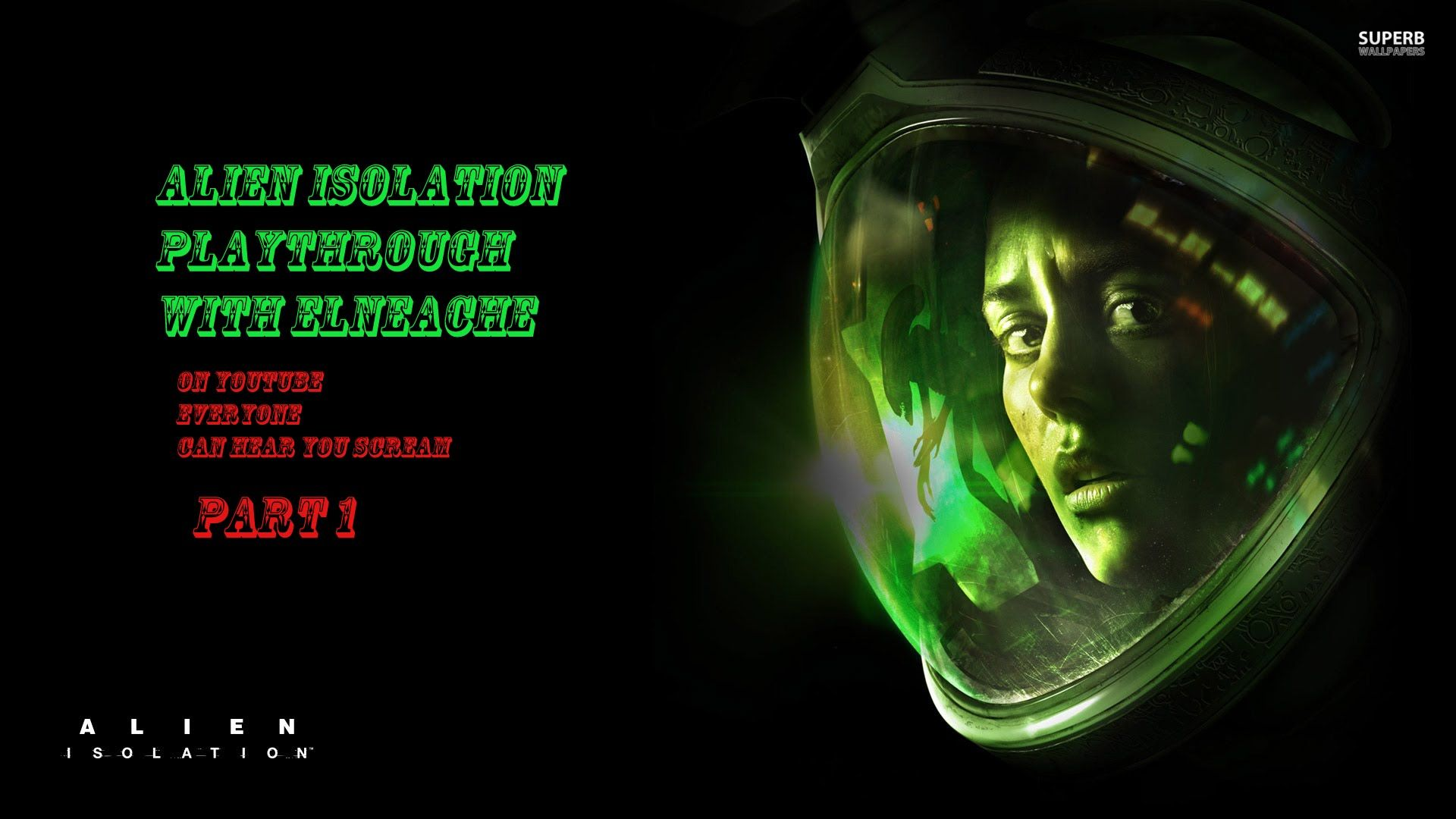 Alien Isolation Playthrough Part 1 with Elneache and reaction Cam