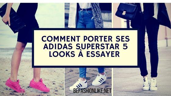 Les 5 Façons Porter Pour De FemmeConseil Superstar Stylées Adidas 80vmwOnN