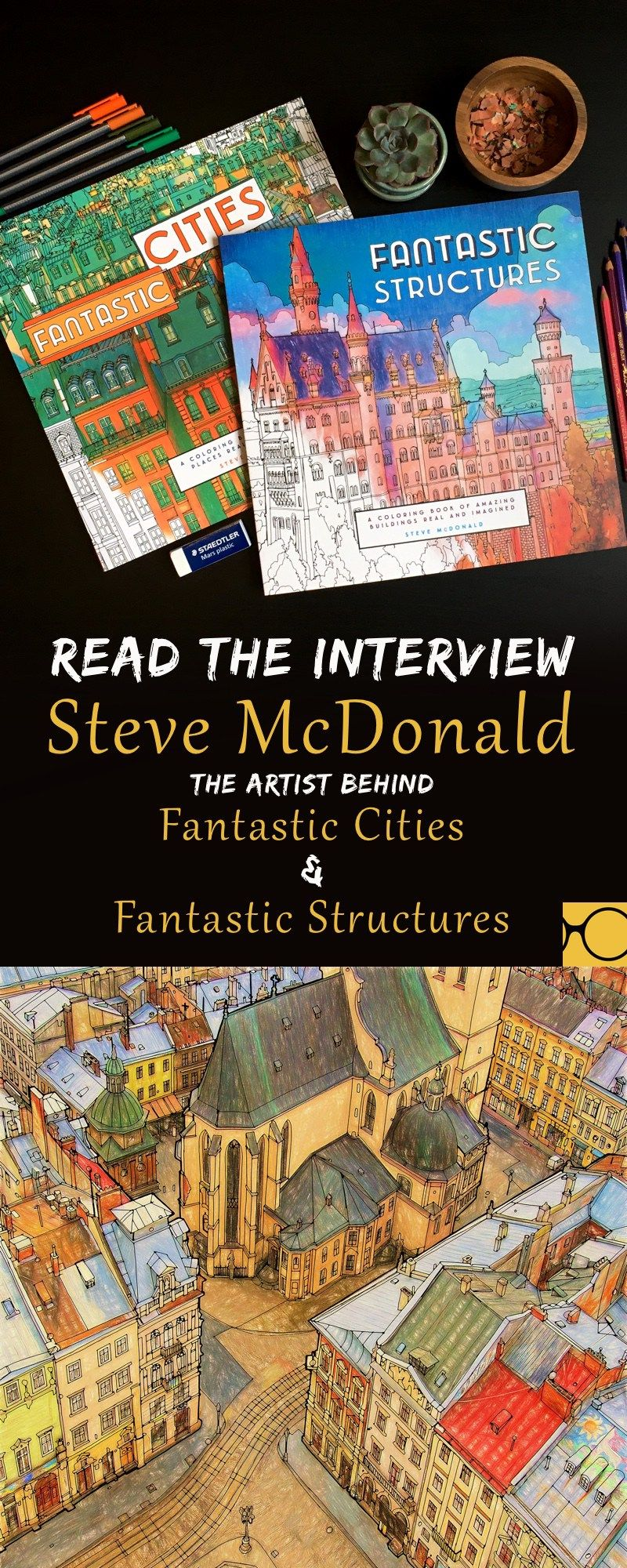 Click Here To Read An Interview With Steve McDonald The Talented Artist Behind Fantastic Cities And Structures Coloring Books