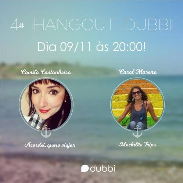 É amanhã!!  Vem conversar com a Camila Castanheira e a Carol Moreno. Lugar de mulher é no mundo! Participe: http://bit.ly/Hangoutdubbi