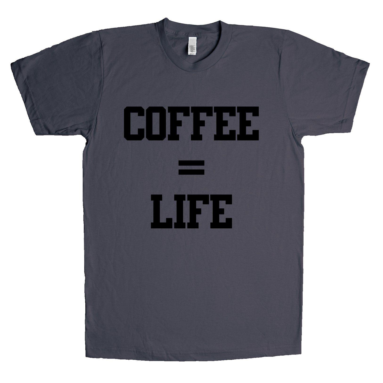Coffee Equals Life Unisex T Shirt