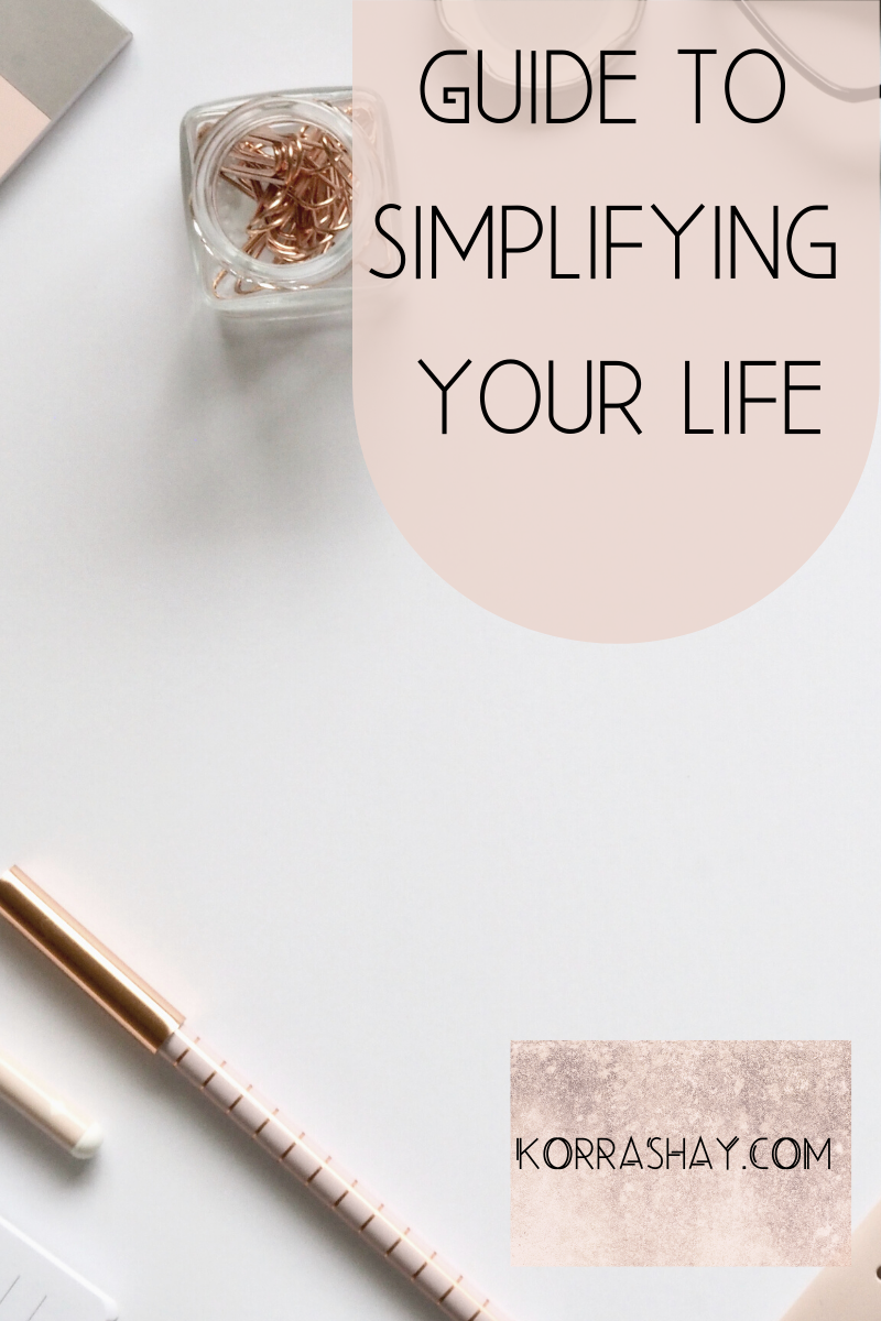 Guide to simplifying your life #simplify #simplifyyourlife #simplifyinglife #lifestyle #lifestyleblogger #simplehomedecor #organization #organizationtips #organizationideas