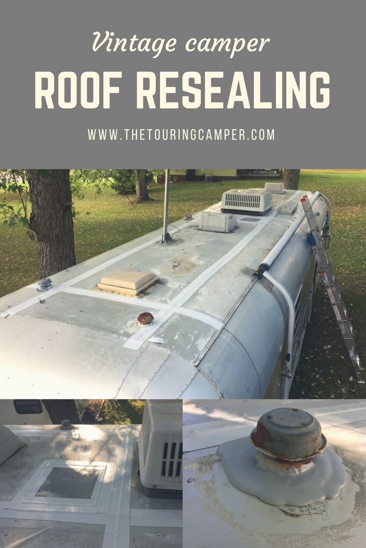 Tilley Project 1 The Roof The Touring Camper Vintage Camper Remodel Travel Trailer Remodel Vintage Camper