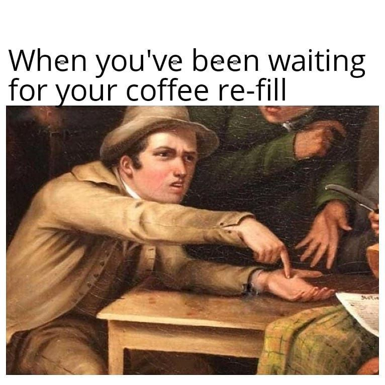What are you waiting for!😒 coffee meme coffeesesh