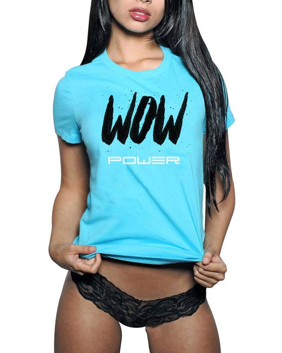 Wow POWER sexy t-shirts women's tees clothing sexy by BIGCITYMFG