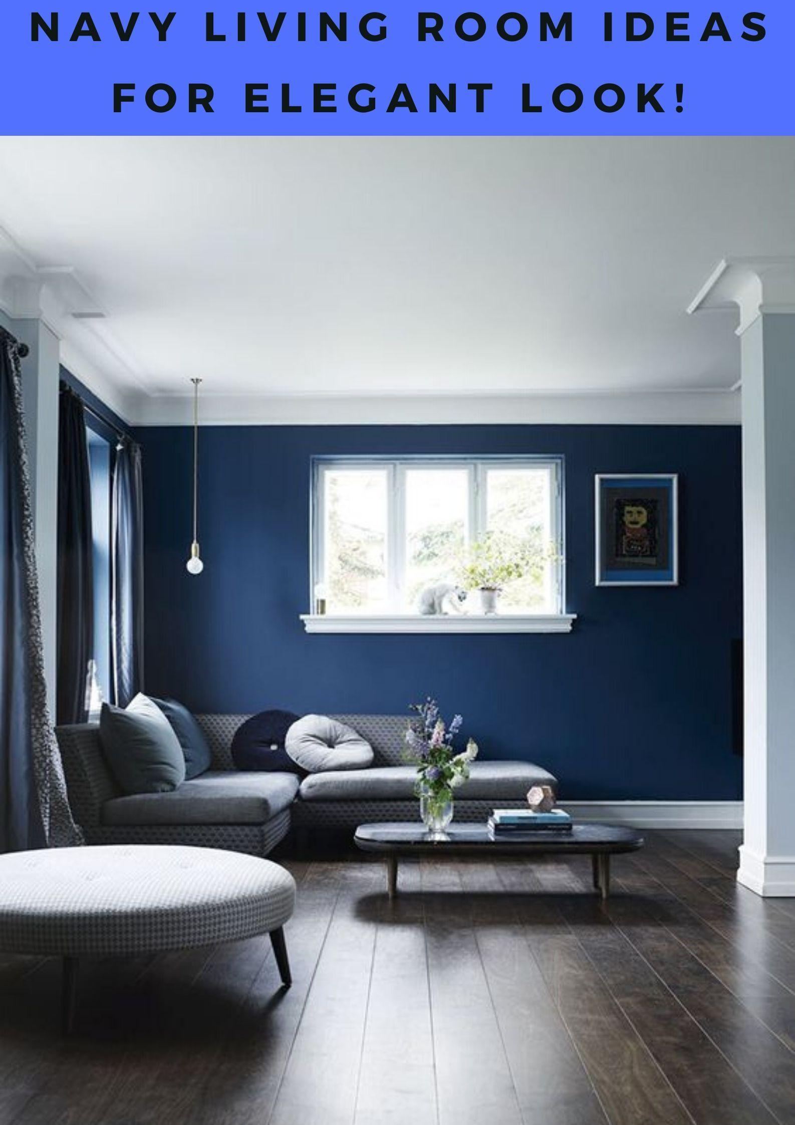 Alluring Navy Living Room Ideas That Will Stun You Navy Living Rooms Blue Walls Living Room Blue Living Room