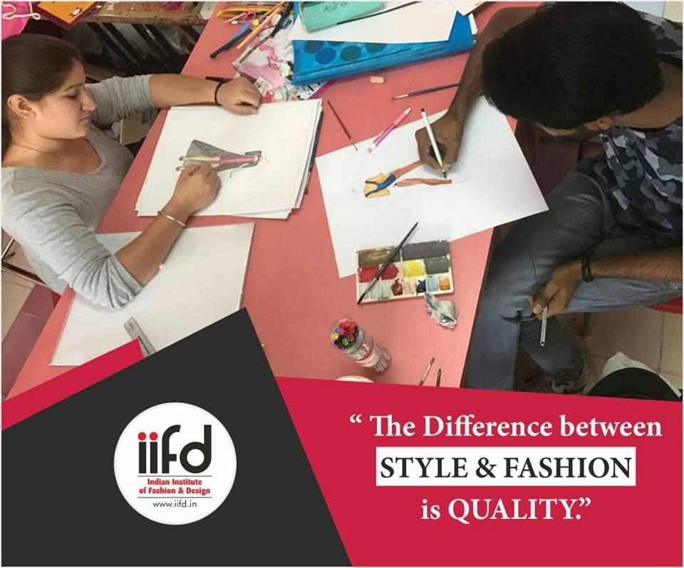 The Difference Between Style Fashion Is Quality Choose Your Course And Speak With Our Fashion Designing Institute Fashion Designing Course Fashion Design