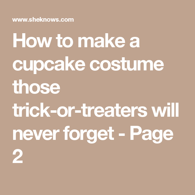 How to make a cupcake costume those trick-or-treaters will never forget - Page 2