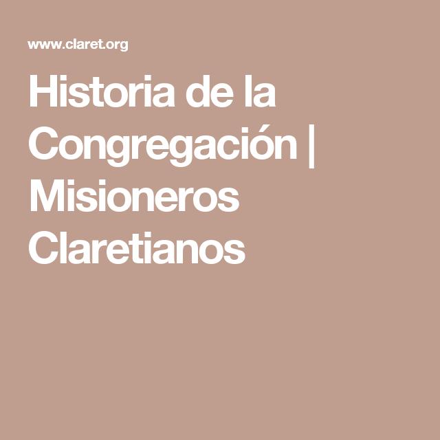 Historia de la Congregación | Misioneros Claretianos