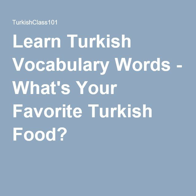 Learn turkish vocabulary words whats your favorite turkish food learn turkish vocabulary words whats your favorite turkish food m4hsunfo
