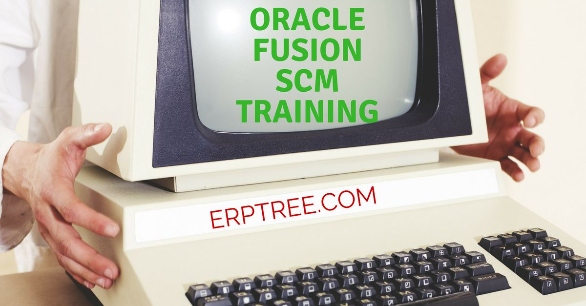 No1 Training in, Oracle Fusion SCM Training Erptree