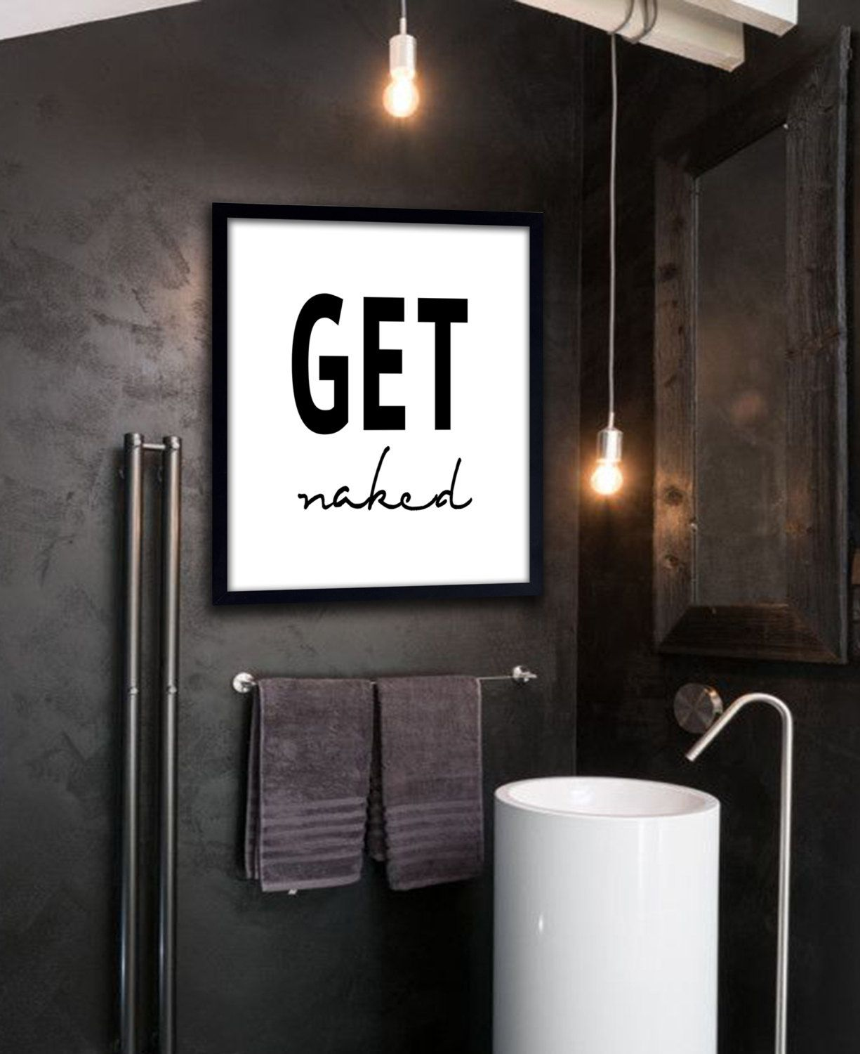 Get Naked Poster PRINTABLE FILE   Bathroom Art, Typography Poster, Wall  Poster, Quote