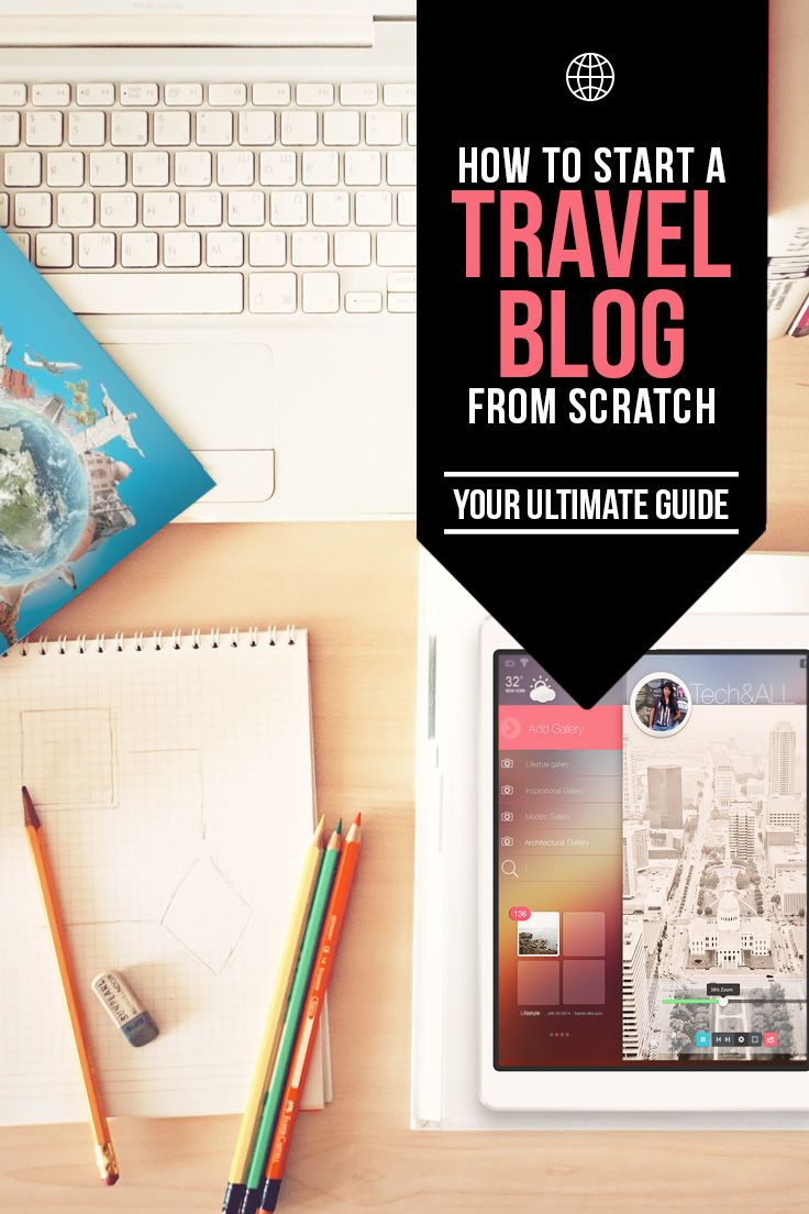 How to Start a Travel Blog from Scratch: Your Ultimate ...