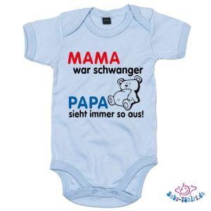Babybody Baby Body Mama war schwanger Papa sieht immer so aus Strampler