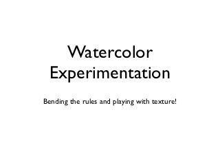 Watercolor Experimentation Watercolor Art Teacher Resources